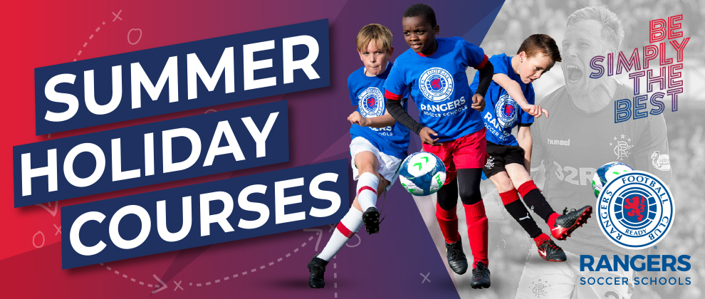 Rangers Soccer Schools Summer Holiday Courses - Rangers Football